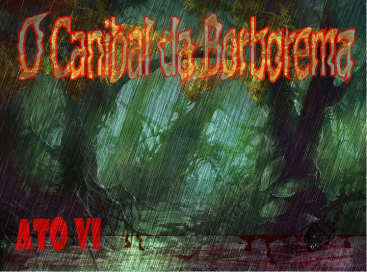 o-canibal-da-borborema-ato-6-4